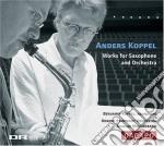 Opere per sassofono e orchestra cd musicale di Anders Koppel