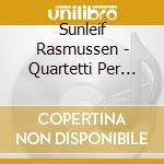 Quartetti per archi n.1,2, concerto per cd musicale di Suleif Rasmussen