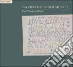 Taverner & tudor music i - the western w cd musicale di John Taverner