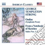 Strong George Templeton - Ondine, From A Notebbook Of Sketches, Suites Nn.1-3 cd musicale di Strong george temple