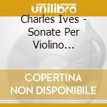 Violin sonatas nos.1 4 cd musicale di Charles Ives