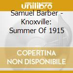 Knoxville summer of 1915 cd musicale di BARBER