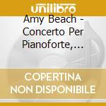 Gaelic symphony piano c. cd musicale di Amy Beach