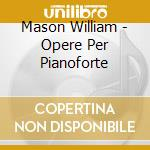 Piano music cd musicale di William Mason