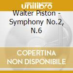Symphonies nos.2 and 6 cd musicale di Walter Piston