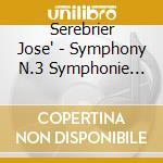 Symphony no.3 cd musicale di SEREBRIER