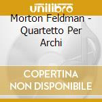 String quartet cd musicale di FELDMAN