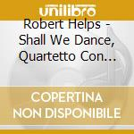 Shall we dance cd musicale di Robert Helps