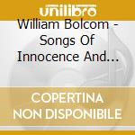 Songs of innocence and experience (w.bla cd musicale di William Bolcom
