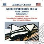 Concerto per violino, sinfonietta n.4, s cd musicale di Mackay george freder