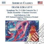 Levy Frank Ezra - Concerto Per Violoncello, Sinfonia N.3, Summer Overture, Rondo Tarantella cd musicale di Levy frank ezra