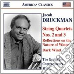 Druckman Jacob - Quartetto Per Archi N.2 E N.3, Reflections On The Nature Of Water, Dark Wind cd musicale di Jacob Druckman