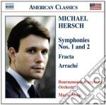 Michael Hersch - Sinfonia N.1, N.2  Fracta, Arrache cd musicale di Michael Hersch