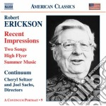 Recent impressions, 2 songs, high flyer, cd musicale di Robert Erickson