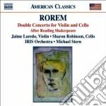 Rorem Ned - Concerto Doppio Per Violino E Violoncello, After Reading Shakespeare cd musicale di Ned Rorem
