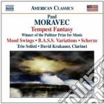 Paul Moravec - Tempest Fantasy - Mood Swings - B.a.s.s.variations cd musicale di Paul Moravec