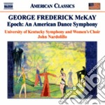 Epoch: an american dance symphony cd musicale di Mackay george freder