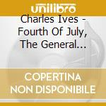 FOURTH OF JULY, THE GENERAL SLOCUM, YALE  cd musicale di Charles Ives