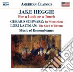 For a look or a touch cd musicale di Jake Heggie
