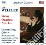 Quartetti per archi (nn.1-3) cd musicale di Dan Welcher
