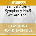 Symphony n.5 08 cd musicale di Samuel Adler