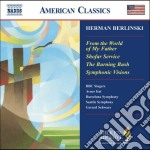 Berlinski Herman - From The World Of My Father, Shofar Service, The Burning Bush, Symphonic Vision cd musicale di Herman Berlinski