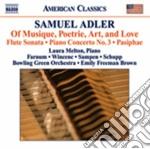Adler Samuel - Of Musique, Poetrie, Art, And Love cd musicale di Samuel Adler