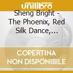 THE PHOENIX, RED SILK DANCE, TIBETAN SWI  cd musicale di Bright Sheng