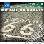 Daugherty Michael - Route 66, Time Machine, Ghost Ranch, Sunset Strip cd musicale di Michael Daugherty