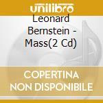 MASS                                      cd musicale di Leonard Bernstein