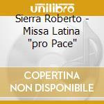 Sierra Roberto - Missa Latina