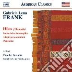 Frank Gabriela Lena - Hilos, Danza De Los Saqsampillos, Adagio Para Amantani, Quijotadas cd musicale di Frank gabriela lena