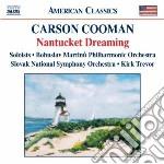 NANTUCKET DREAMING                        cd musicale di Carson Cooman