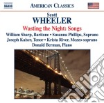 WASTING THE NIGHT: SONGS                  cd musicale di Scott Wheeler