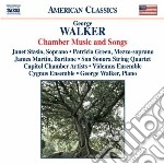 George Walker - Chamber Music And Songs cd musicale di Gorge Walker