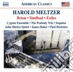 Harold Meltzer - Two Songs From Silas Marner, Sindbad, Exiles cd musicale di Harold Meltzer