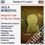 Songs for lada, to the new world cd musicale di Alla Borzova