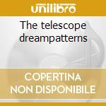 The telescope dreampatterns cd musicale