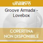 LOVEBOX cd musicale di GROOVE ARMADA