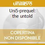 Uni5-prequel: the untold cd musicale di Bone thugs n'harmony