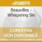 Beauvilles - Whispering Sin cd musicale di BEAUVILLES