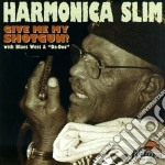 Give me my shotgun - cd musicale di Slim Harmonica