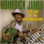 The last of broomdusters - james homesick cd musicale di Homesick James
