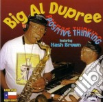 Big Al Dupree - Positive Thinking cd musicale di Big al dupree