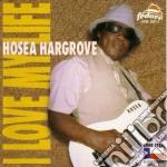 I love my life - cd musicale di Hargrove Hosea