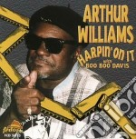 Arthur Williams & Boo Boo Chavis - Harpin' On It cd musicale di Arthur williams & boo boo chav