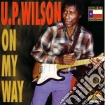 U.P. Wilson - On My Way cd musicale di Wilson U.p.