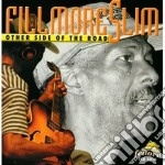 Other side of the road - cd musicale di Slim Fillmore