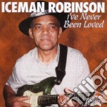I've never been loved cd musicale di Robinson Iceman