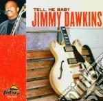 Tell me baby cd musicale di Jimmy Dawkins